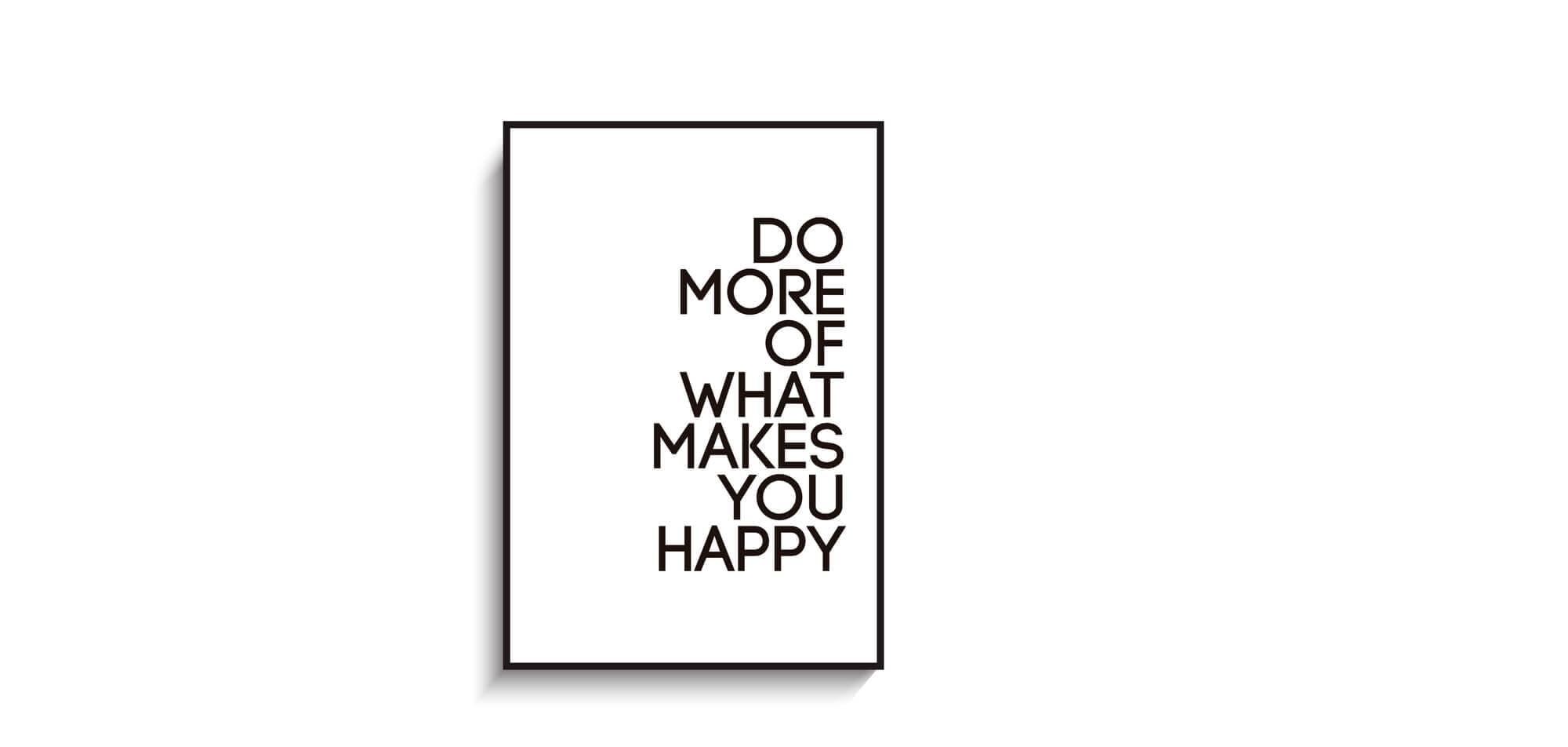 Doe meer van wat je gelukkig maakt